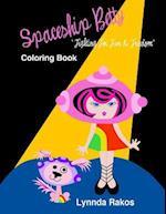 Spaceship Betty Fighting for Fun & Freedom af Lynnda Rakos