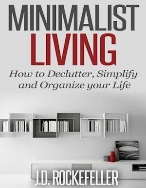 Minimalist Living af J. D. Rockefeller