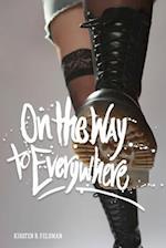 On the Way to Everywhere af Kirsten Bloomberg Feldman