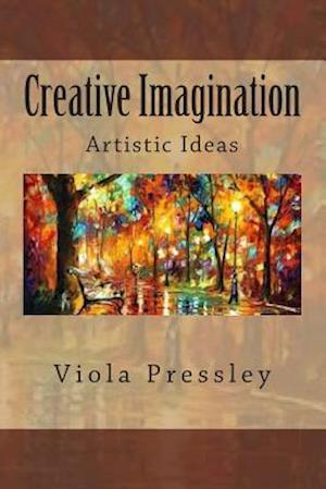 Creative Imagination af Viola Pressley