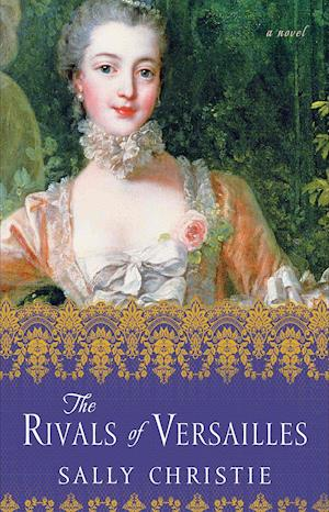 The Rivals of Versailles af Sally Christie