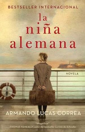La Nina Alemana (the German Girl Spanish Edition) af Armando Lucas Correa