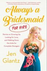 Always a Bridesmaid for Hire