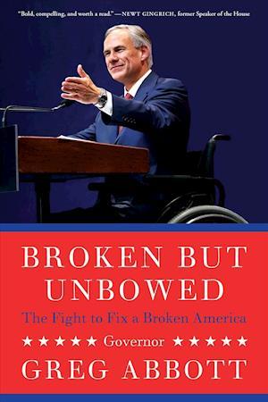 Bog, paperback Broken but Unbowed af Greg Abbott