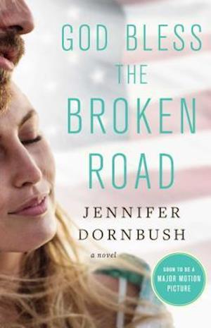 Bog, paperback God Bless the Broken Road af Jennifer Dornbush