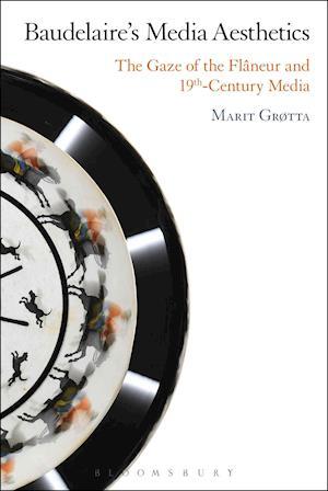 Bog, paperback Baudelaire's Media Aesthetics af Marit Grøtta