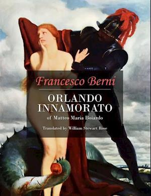 Orlando Innamorato of Matteo Maria Boiardo af Francesco Berni