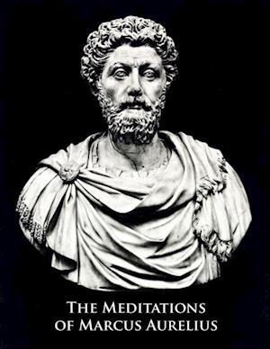 Meditations of Marcus Aurelius af Marcus Aurelius Antonius