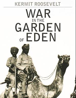 War in the Garden of Eden af Kermit Roosevelt