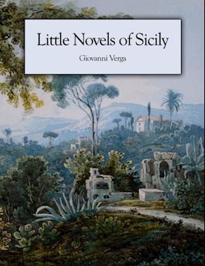 Little Novels of Sicily af Giovanni Verga