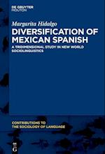 Diversification of Mexican Spanish (Contributions to the Sociology of Language Csl, nr. 111)