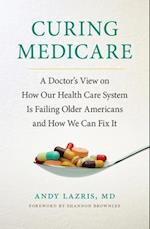 Curing Medicare (The Culture and Politics of Health Care Work)