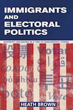 Immigrants and Electoral Politics