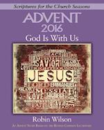 Advent 2016 God Is With Us (Scriptures for the Church Seasons)