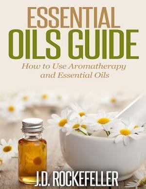 Essential Oils Guide af J. D. Rockefeller