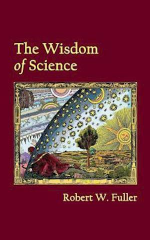 The Wisdom of Science af Robert W. Fuller