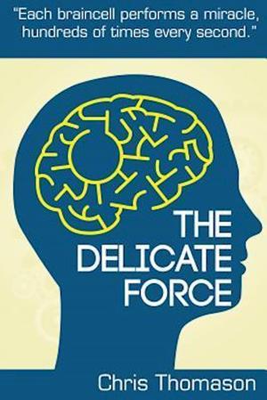 The Delicate Force af Chris Thomason, MR Chris Thomason