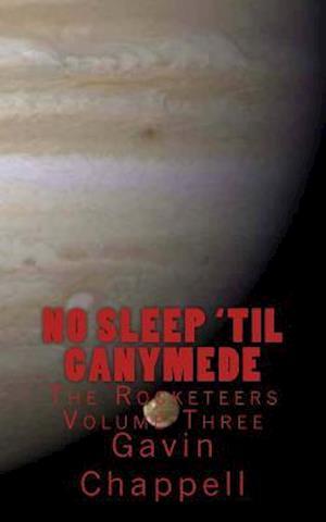 No Sleep 'Til Ganymede af Gavin Chappell