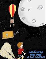 Manana Me Ire a la Luna! af Manuel Aleman