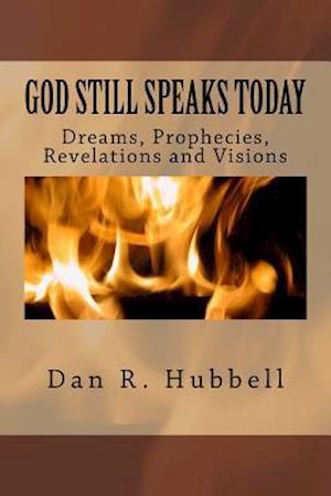 God Still Speaks Today af Dan R. Hubbell