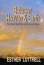 Between Heaven & Earth af Esther Luttrell