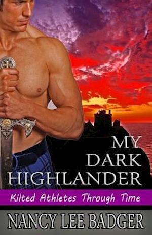 My Dark Highlander af Nancy Lee Badger