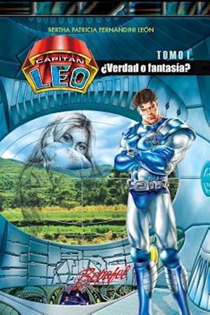 Capitan Leo- Verdad O Fantasia? af Bertha Patricia Fernandini Leon