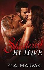 Shattered by Love af C. A. Harms