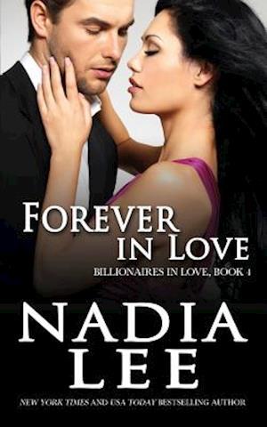 Forever in Love (Billionaires in Love Book 4) af Nadia Lee