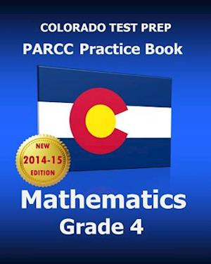 Colorado Test Prep Parcc Practice Book Mathematics Grade 4 af Test Master Press Colorado