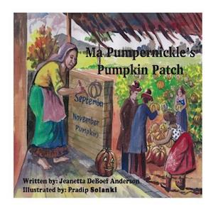 Ma Pumpernickel's Pumpkin Patch af Jeanetta Deboef Anderson