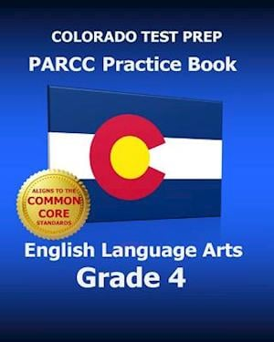 Colorado Test Prep Parcc Practice Book English Language Arts Grade 4 af Test Master Press Colorado