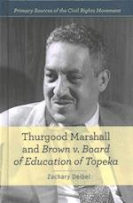 Thurgood Marshall and Brown V. Board of Education of Topeka (Primary Sources of the Civil Rights Movement)