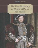 The Untold History of Henry VIII and the Tudors (History Exposed)