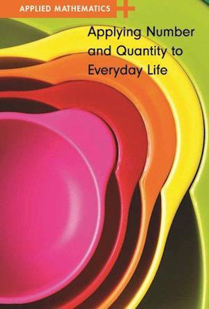 Bog, hardback Applying Number and Quantity to Everyday Life af Erik Richardson