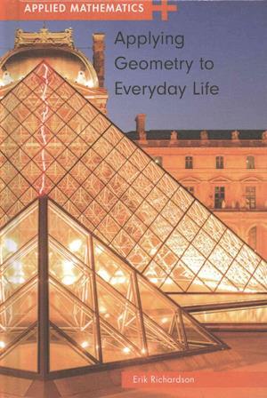 Applying Geometry to Everyday Life af Erik Richardson