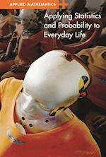 Applying Statistics and Probability to Everyday Life af Erik Richardson