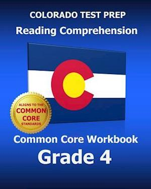 Colorado Test Prep Reading Comprehension Common Core Workbook Grade 4 af Test Master Press Colorado