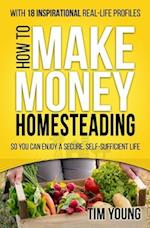 How to Make Money Homesteading af Tim Young