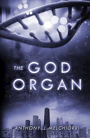 The God Organ af Anthony J. Melchiorri