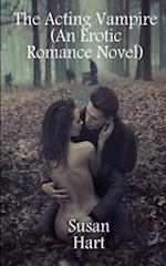 The Acting Vampire (an Erotic Romance Novel)
