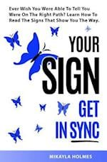 Your Sign - Get in Sync af Mikayla Holmes