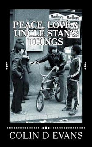 Peace, Love & Uncle Stan's Things af MR Colin D. Evans