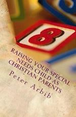 Raising Your Special Needs Child as Christian Parents