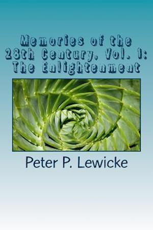Memories of the 28th Century, Vol. 1 af Peter P. Lewicke