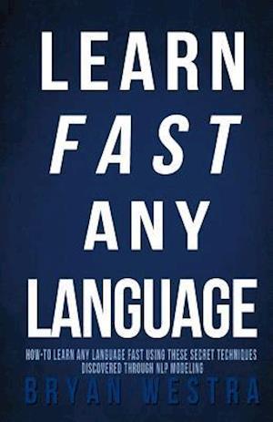 Learn Fast Any Language af Bryan Westra