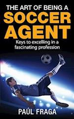 The Art of Being a Soccer Agent af Paul Fraga