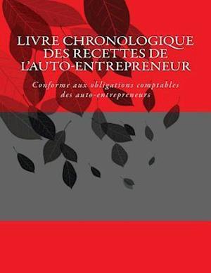 Livre Chronologique Des Recettes de L'Auto-Entrepreneur af G. C