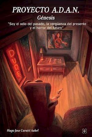 Bog, paperback Proyecto A.D.A.N af Hugo Jose Carottti Aubel
