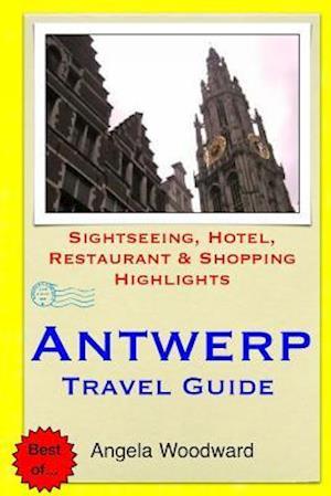Antwerp Travel Guide af Angela Woodward